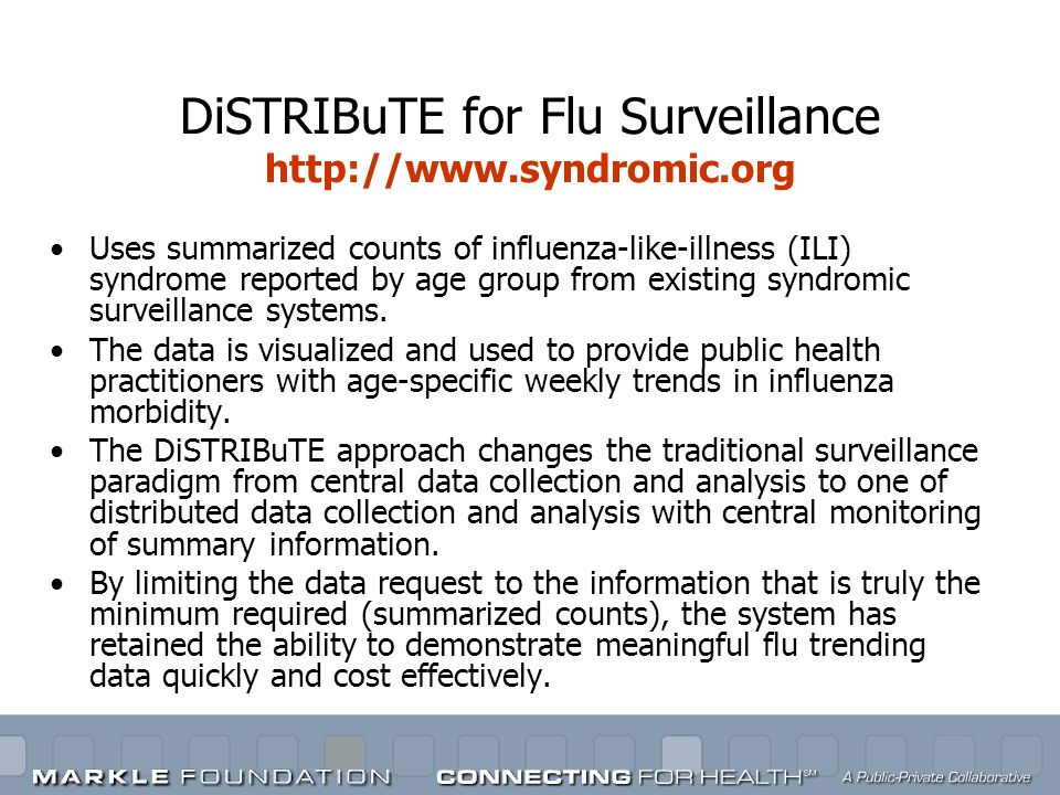DiSTRIBuTE for Flu Surveillance http://www.syndromic.org Uses summarized counts of influenza-like-illness (ILI) syndrome reported by age group from ex