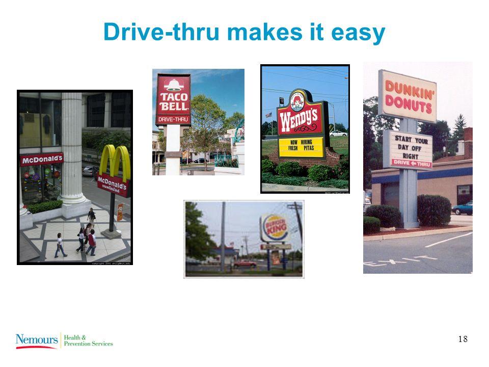 18 Drive-thru makes it easy
