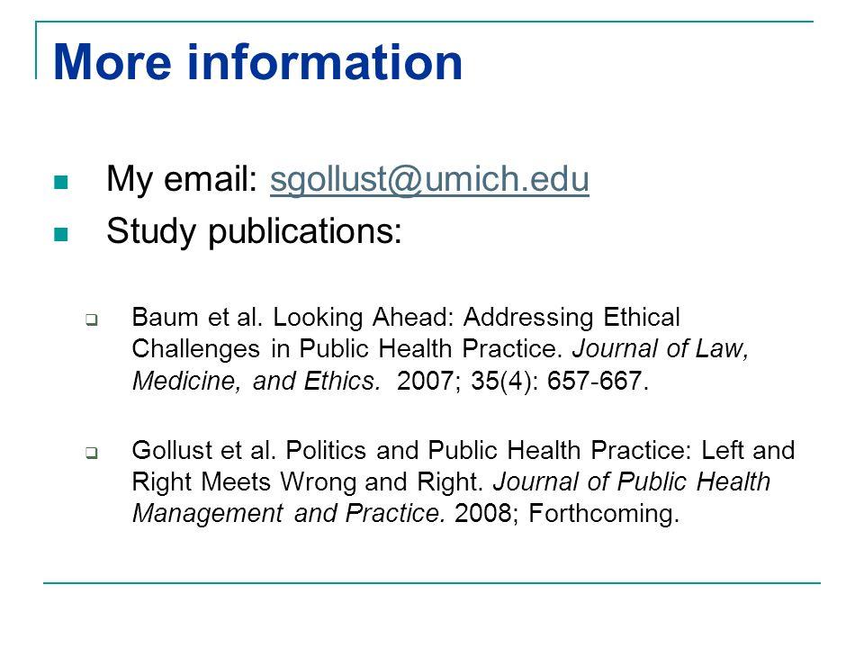More information My email: sgollust@umich.edusgollust@umich.edu Study publications: Baum et al.