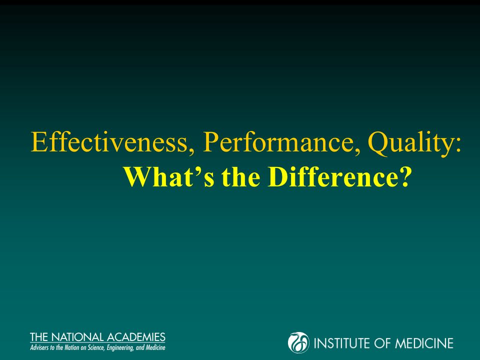 Effectiveness, Performance, Quality: Whats the Difference