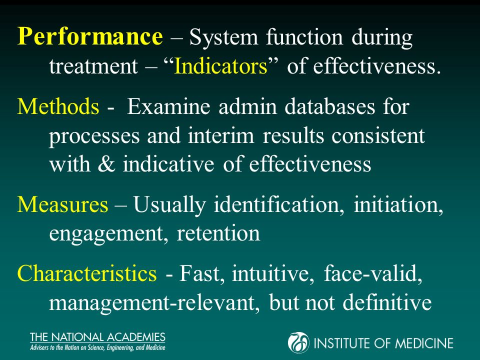 Performance – System function during treatment – Indicators of effectiveness. Methods - Examine admin databases for processes and interim results cons