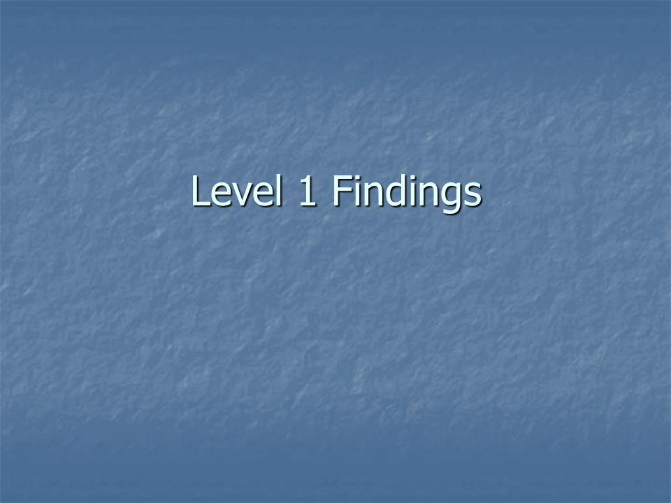 Level 1 Findings