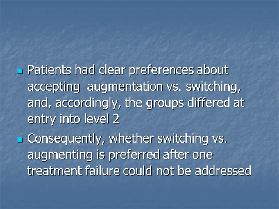 Patients had clear preferences about accepting augmentation vs.