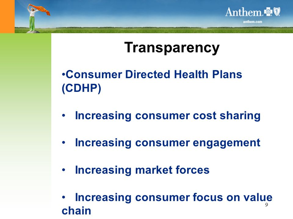 9 Transparency Consumer Directed Health Plans (CDHP) Increasing consumer cost sharing Increasing consumer engagement Increasing market forces Increasi