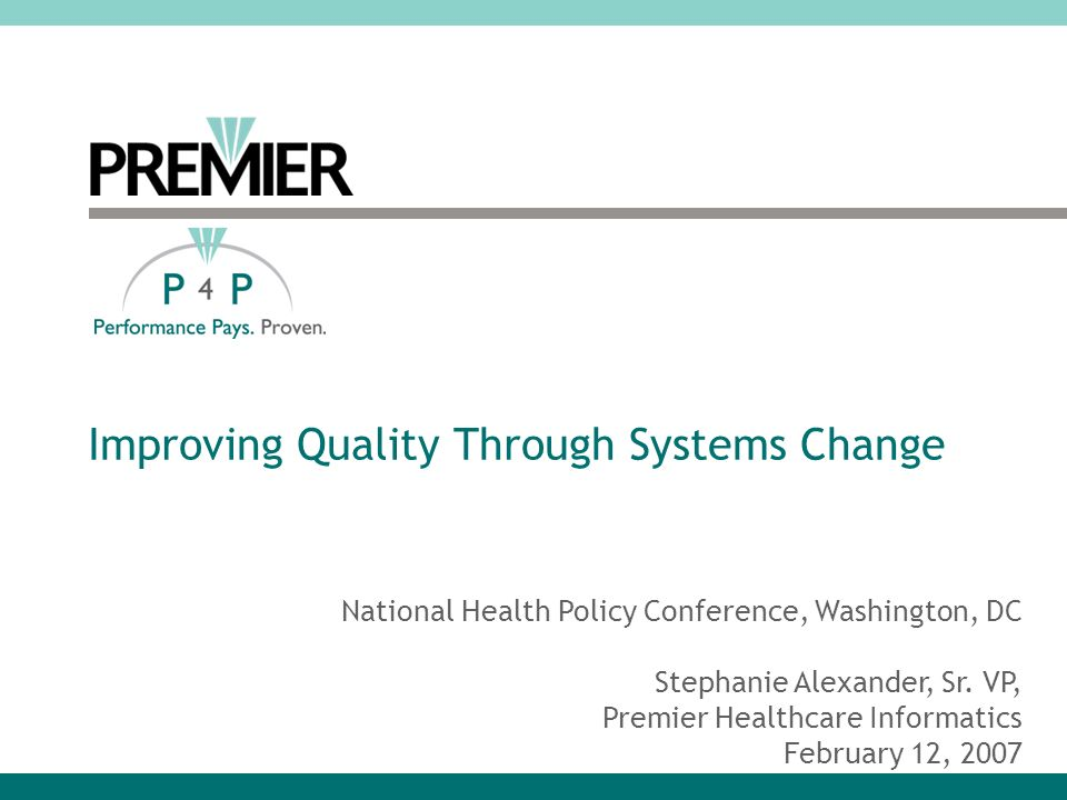 Improving Quality Through Systems Change National Health Policy Conference, Washington, DC Stephanie Alexander, Sr.