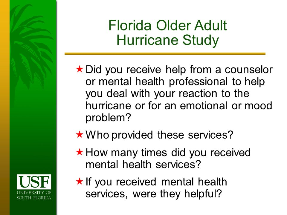 Did you receive help from a counselor or mental health professional to help you deal with your reaction to the hurricane or for an emotional or mood problem.