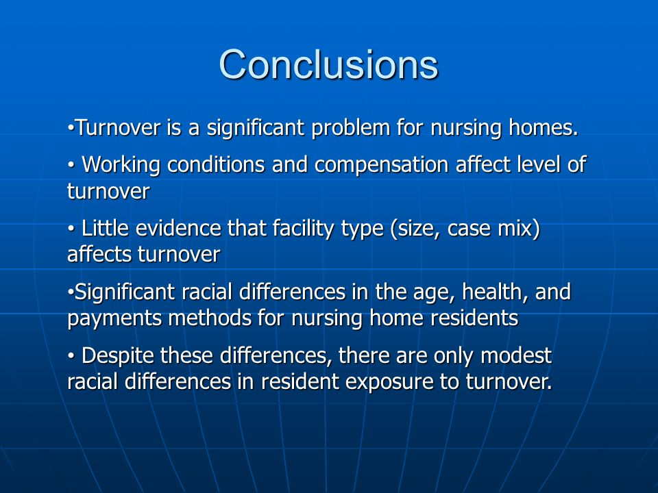 Conclusions Turnover is a significant problem for nursing homes.