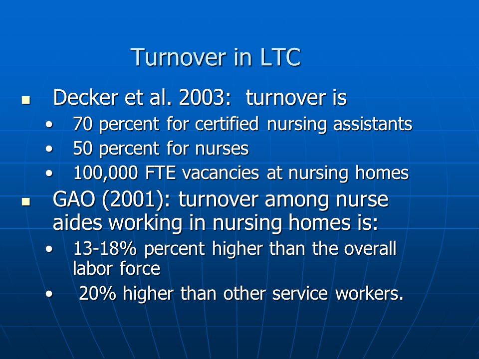 Turnover in LTC Decker et al. 2003: turnover is Decker et al.