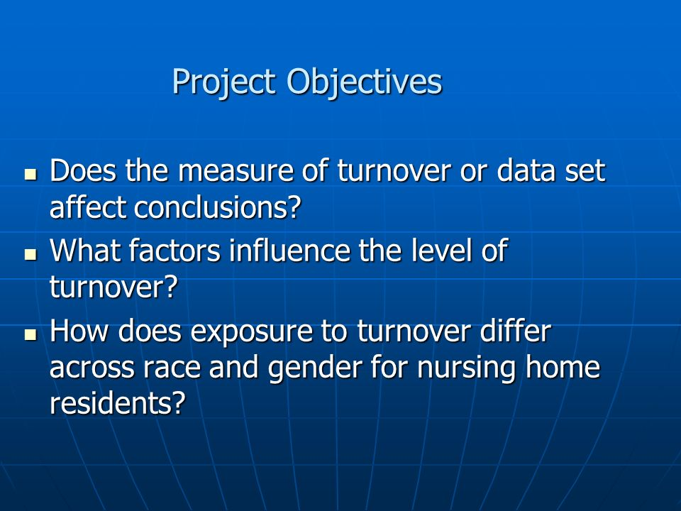 Project Objectives Does the measure of turnover or data set affect conclusions.