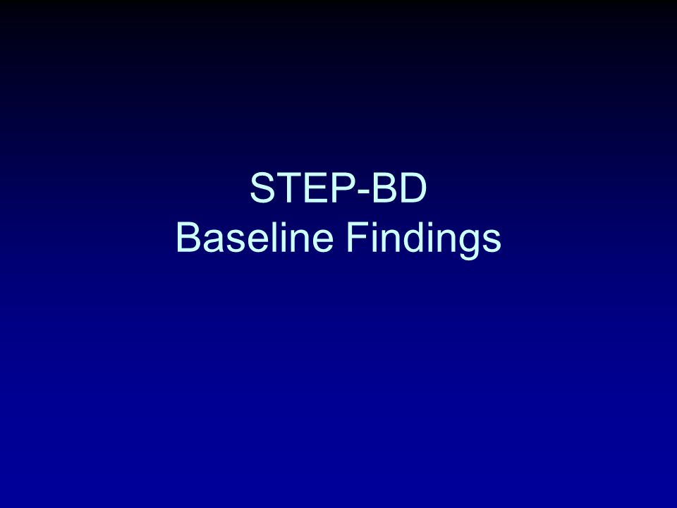 STEP-BD Baseline Findings