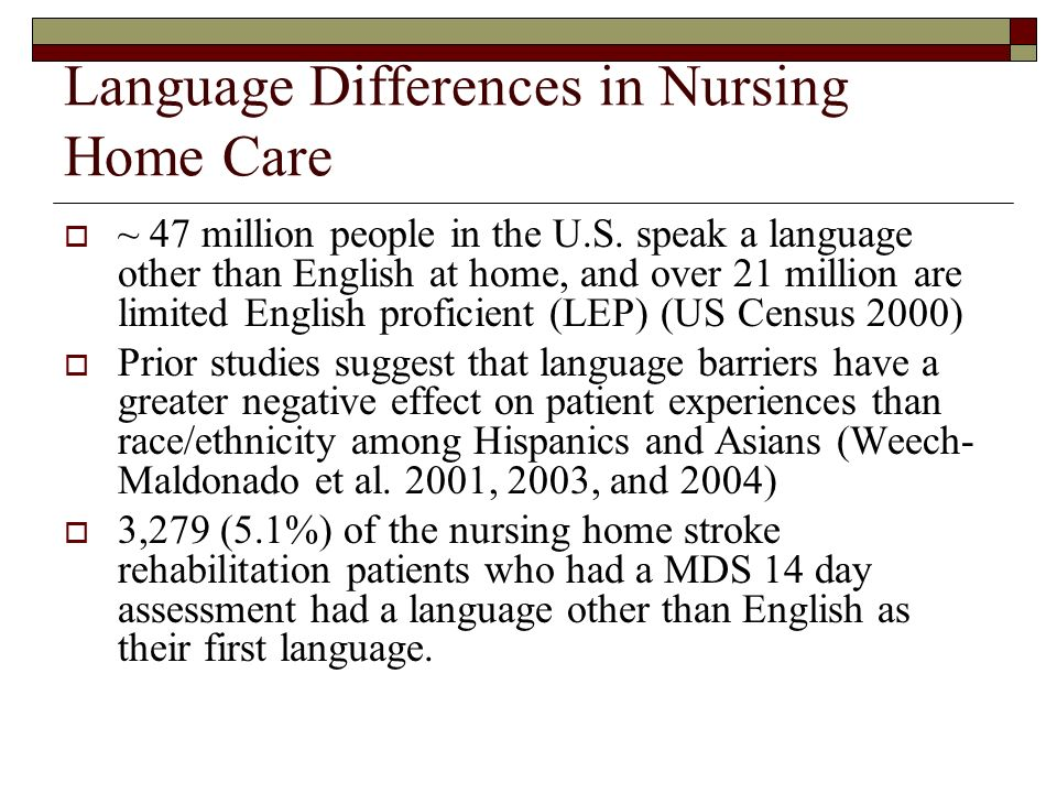 Language Differences in Nursing Home Care ~ 47 million people in the U.S.