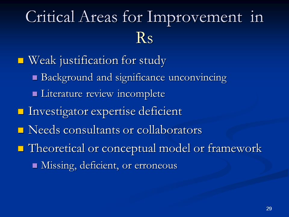 29 Critical Areas for Improvement in Rs Weak justification for study Weak justification for study Background and significance unconvincing Background