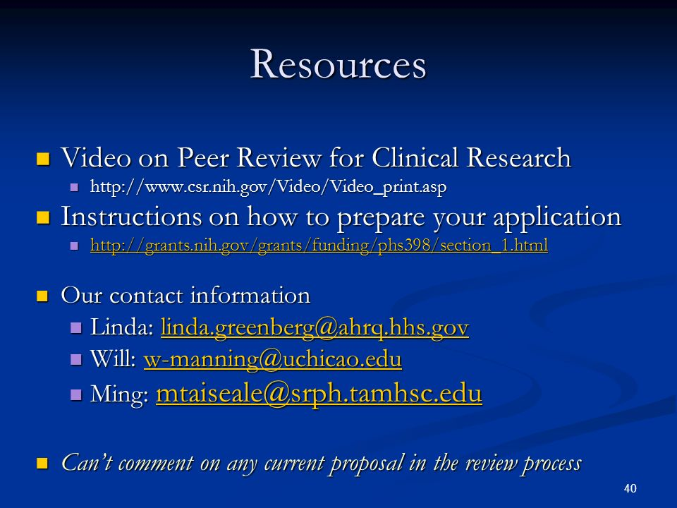 40 Resources Video on Peer Review for Clinical Research Video on Peer Review for Clinical Research http://www.csr.nih.gov/Video/Video_print.asp http:/