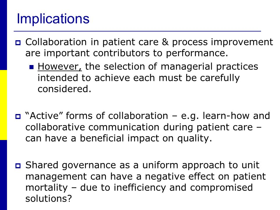 Implications Collaboration in patient care & process improvement are important contributors to performance.
