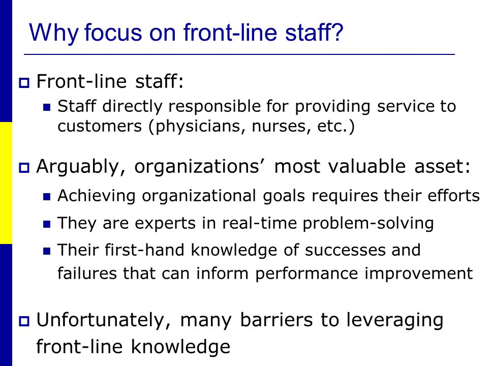 Why focus on front-line staff.