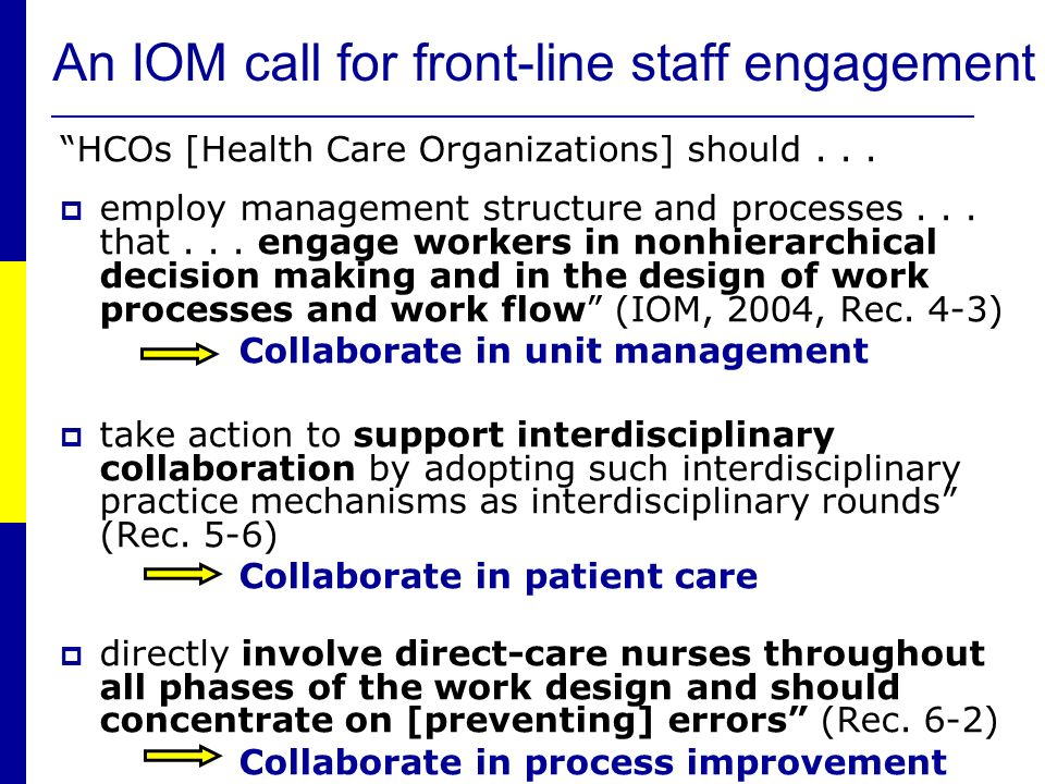 An IOM call for front-line staff engagement HCOs [Health Care Organizations] should...