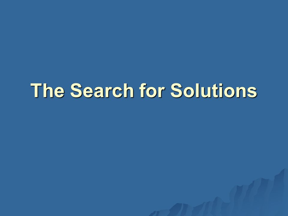 The Search for Solutions