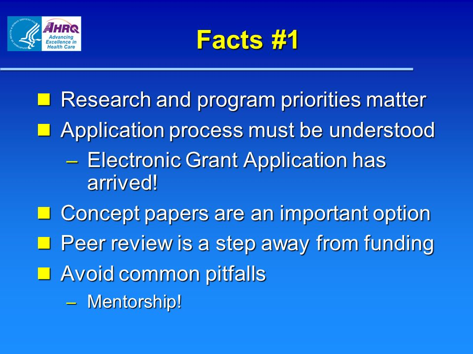 Facts #1 Research and program priorities matter Research and program priorities matter Application process must be understood Application process must