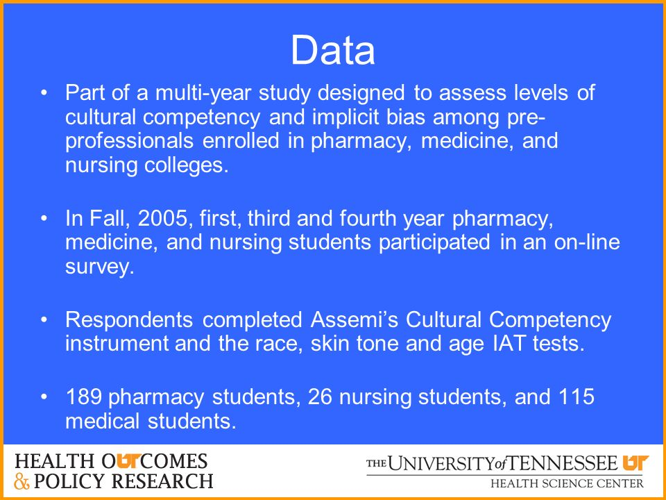 Data Part of a multi-year study designed to assess levels of cultural competency and implicit bias among pre- professionals enrolled in pharmacy, medi