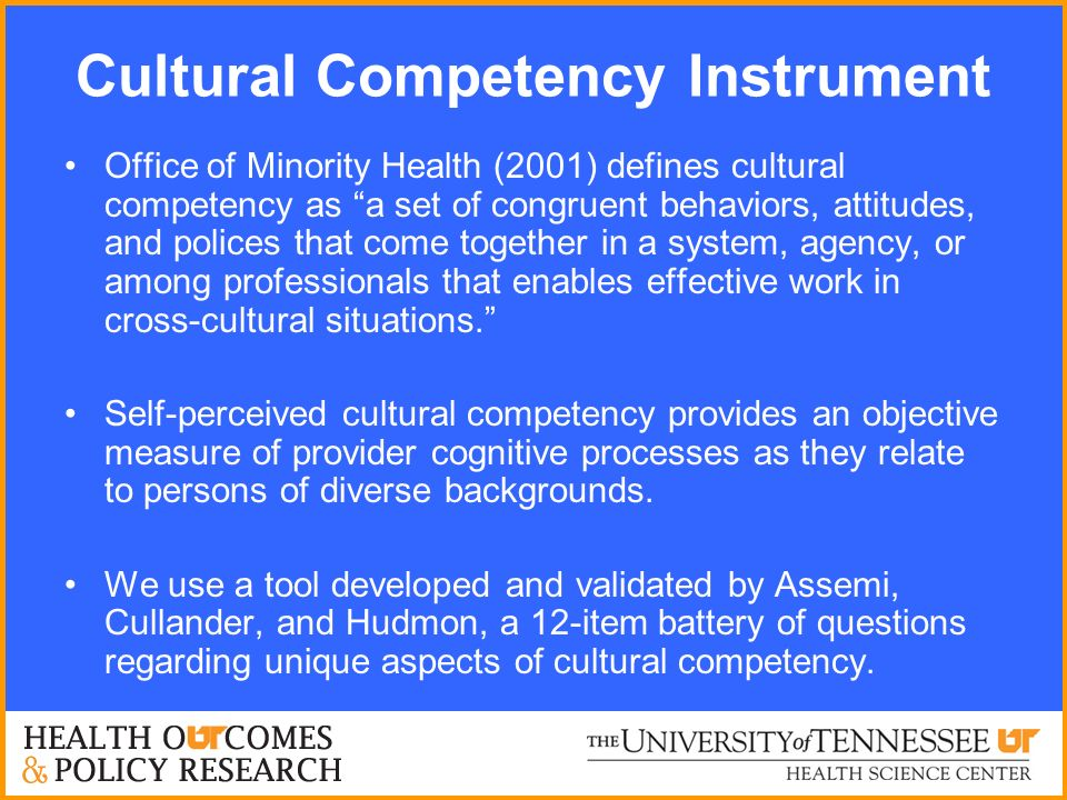 Cultural Competency Instrument Office of Minority Health (2001) defines cultural competency as a set of congruent behaviors, attitudes, and polices that come together in a system, agency, or among professionals that enables effective work in cross-cultural situations.