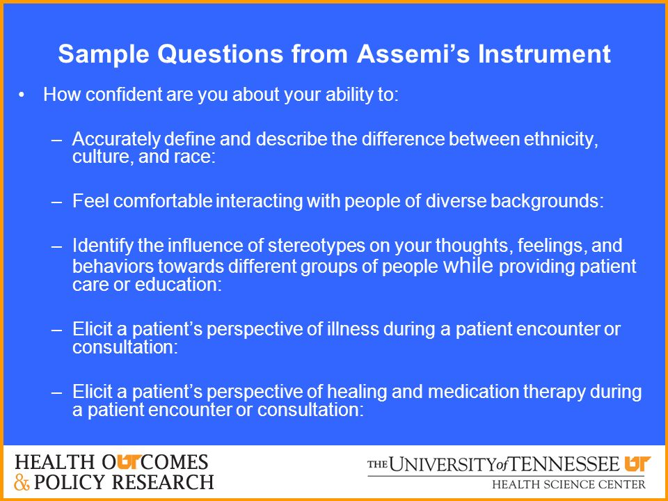 Sample Questions from Assemis Instrument How confident are you about your ability to: –Accurately define and describe the difference between ethnicity