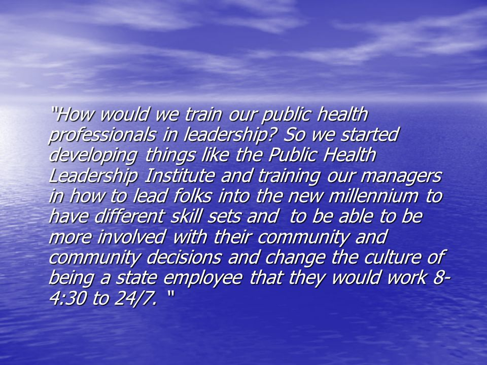 How would we train our public health professionals in leadership.