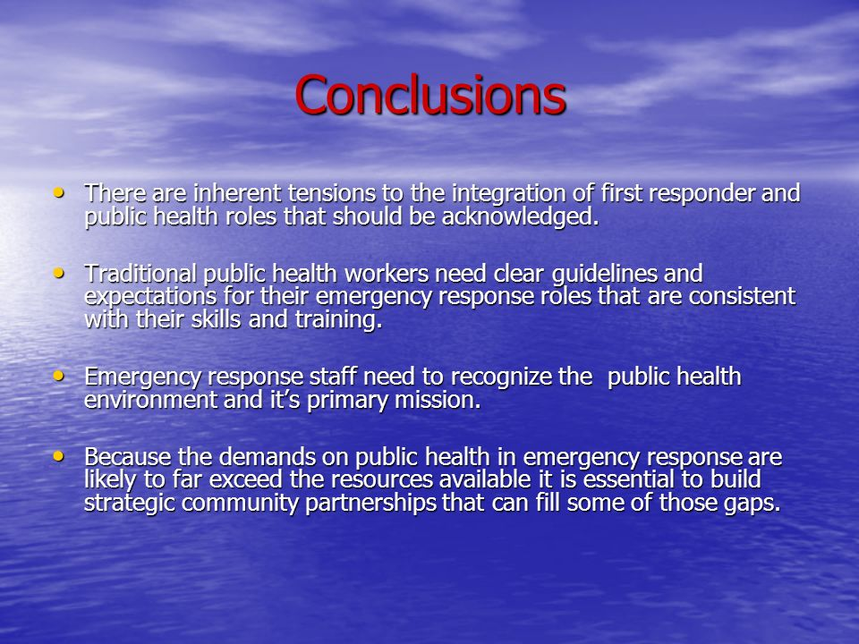Conclusions There are inherent tensions to the integration of first responder and public health roles that should be acknowledged.
