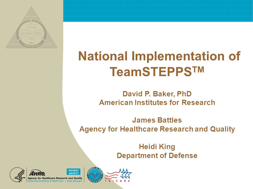 National Implementation of TeamSTEPPS TM David P.
