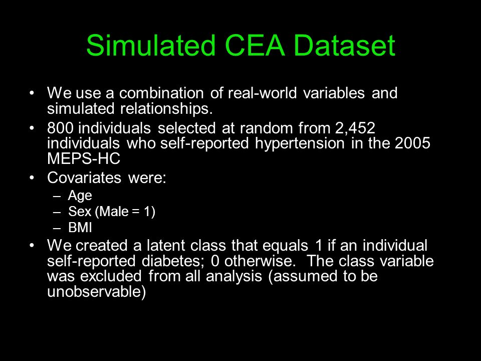 Simulated CEA Dataset We use a combination of real-world variables and simulated relationships. 800 individuals selected at random from 2,452 individu