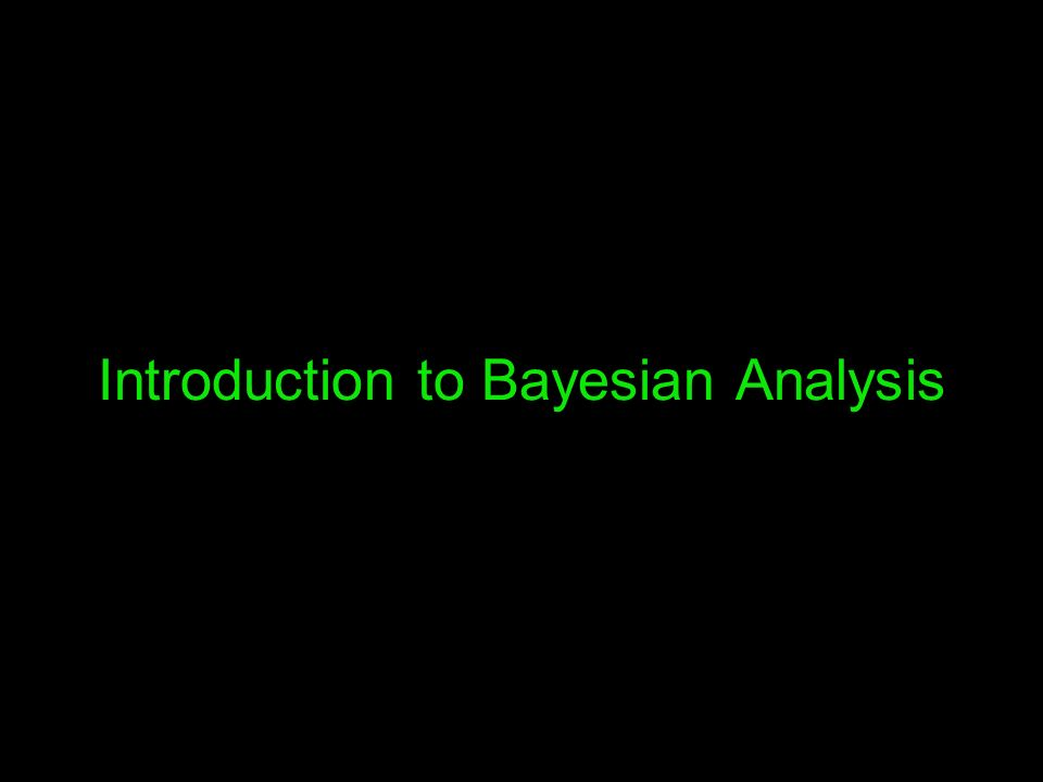 Introduction to Bayesian Analysis