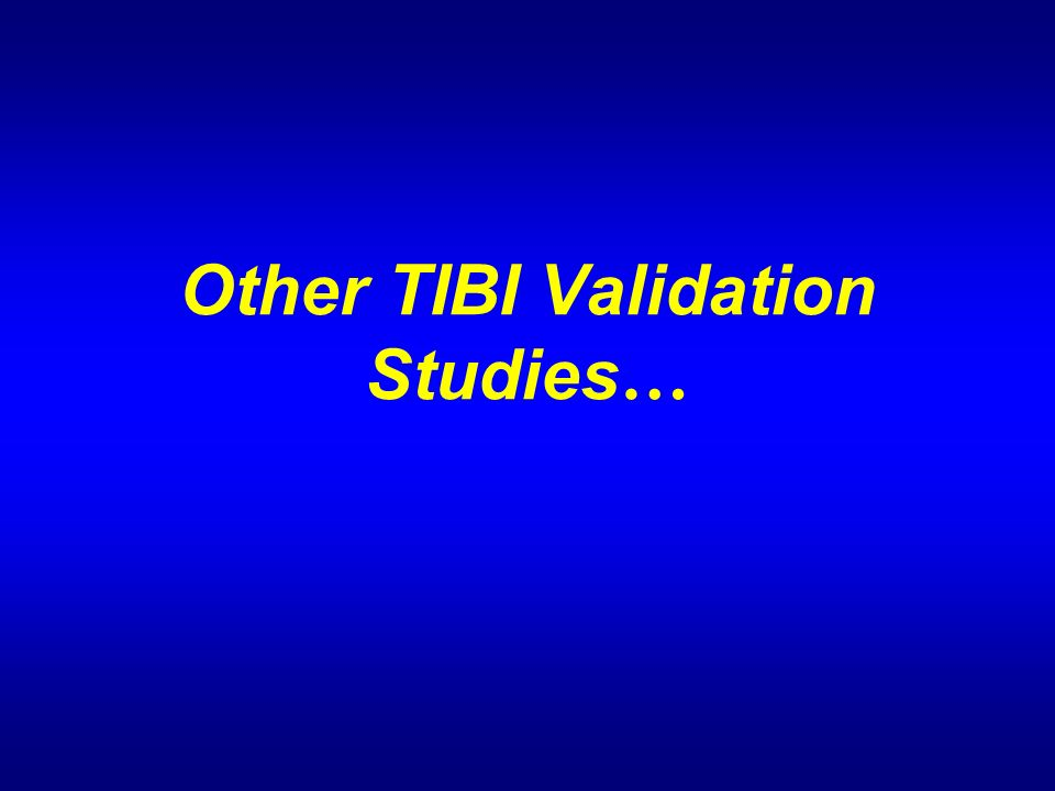 Other TIBI Validation Studies …