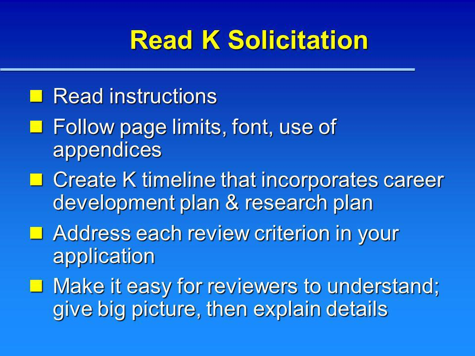 Read K Solicitation Read instructions Read instructions Follow page limits, font, use of appendices Follow page limits, font, use of appendices Create