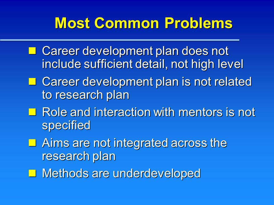 Most Common Problems Career development plan does not include sufficient detail, not high level Career development plan does not include sufficient de