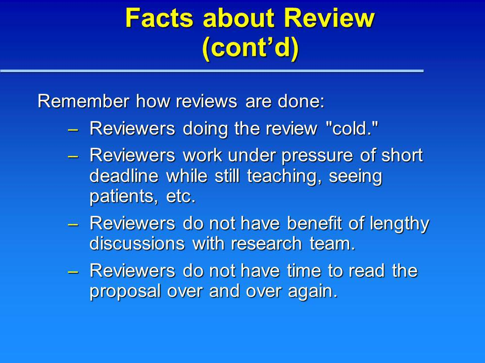 Facts about Review (contd) Remember how reviews are done: – Reviewers doing the review