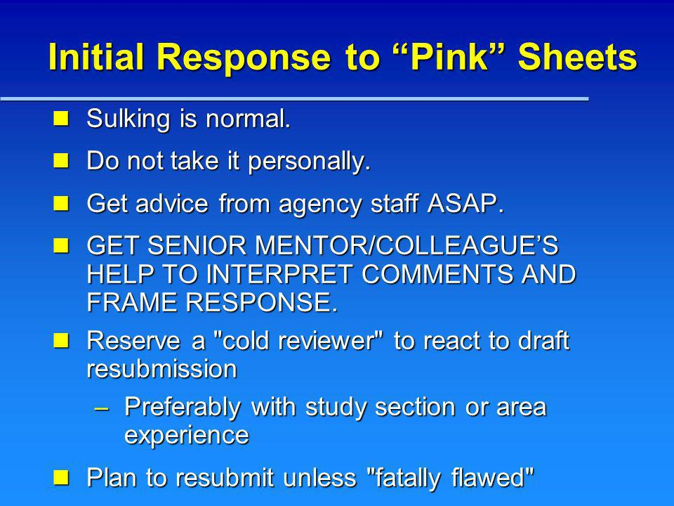 Initial Response to Pink Sheets Sulking is normal. Sulking is normal. Do not take it personally. Do not take it personally. Get advice from agency sta