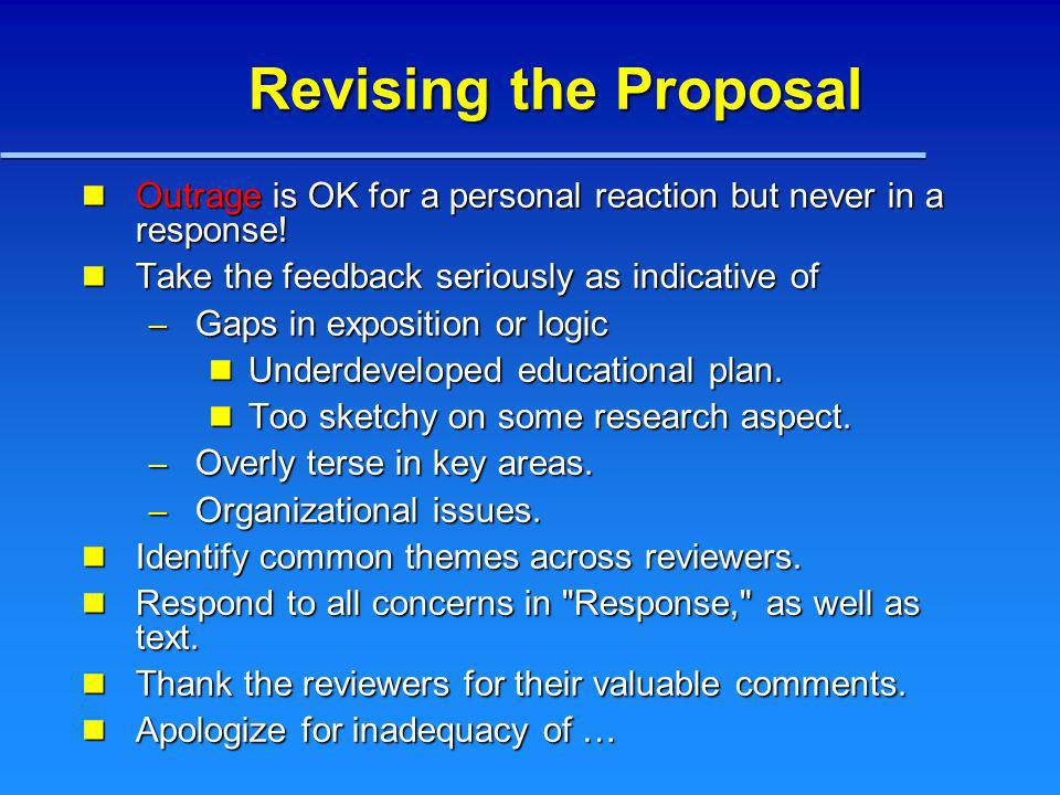 Revising the Proposal Outrage is OK for a personal reaction but never in a response! Outrage is OK for a personal reaction but never in a response! Ta