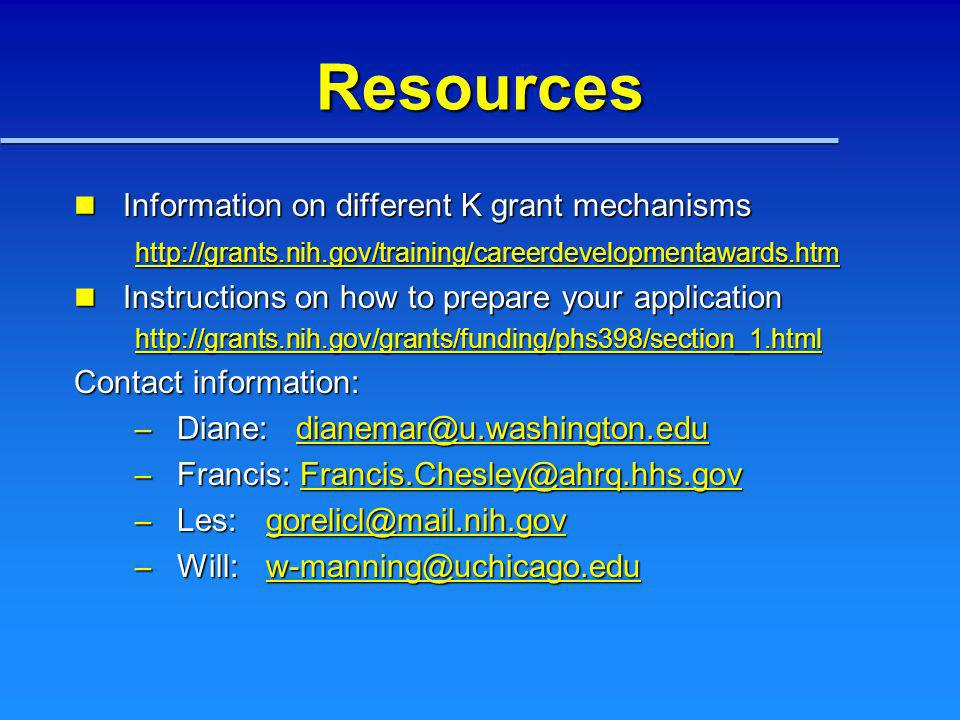 Resources Information on different K grant mechanisms Information on different K grant mechanisms http://grants.nih.gov/training/careerdevelopmentawar
