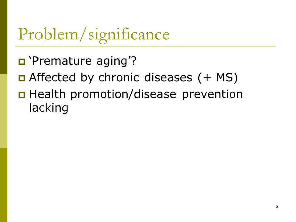3 Problem/significance Premature aging.