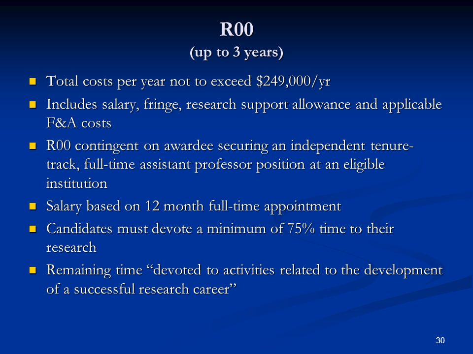 30 Total costs per year not to exceed $249,000/yr Total costs per year not to exceed $249,000/yr Includes salary, fringe, research support allowance a