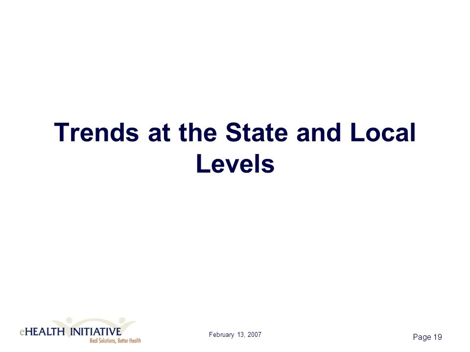February 13, 2007 Page 19 Trends at the State and Local Levels