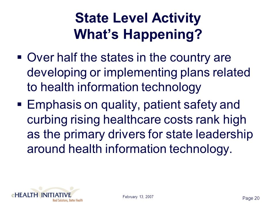 February 13, 2007 Page 20 State Level Activity Whats Happening? Over half the states in the country are developing or implementing plans related to he