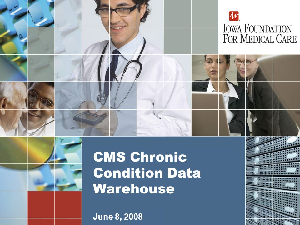 2 Chronic Condition Data Warehouse Background Medicare Modernization Act of 2003, Section 723, mandated a plan to improve the quality of care and reduce the cost of care for chronically ill Medicare beneficiaries Essential component of plan was to establish a research database that contains fee-for-service Medicare claims data and assessments, linked by beneficiary, across the continuum of care Claims and assessment data linked to Medicare eligibility/enrollment data