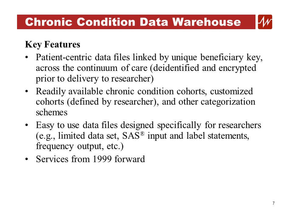 18 Chronic Condition Data Warehouse Calculating Prevalence Determine what is sufficient coverage for surveillance period Once study cohort is identified, determine who has condition of interest CC indicator variables for each of 21 conditions, with four possible values: 0 = Neither claims nor coverage met 1 = Claims met, coverage not met 2 = Claims not met, full coverage met 3 = Claims and full coverage met