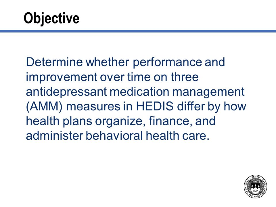 Objective Determine whether performance and improvement over time on three antidepressant medication management (AMM) measures in HEDIS differ by how health plans organize, finance, and administer behavioral health care.
