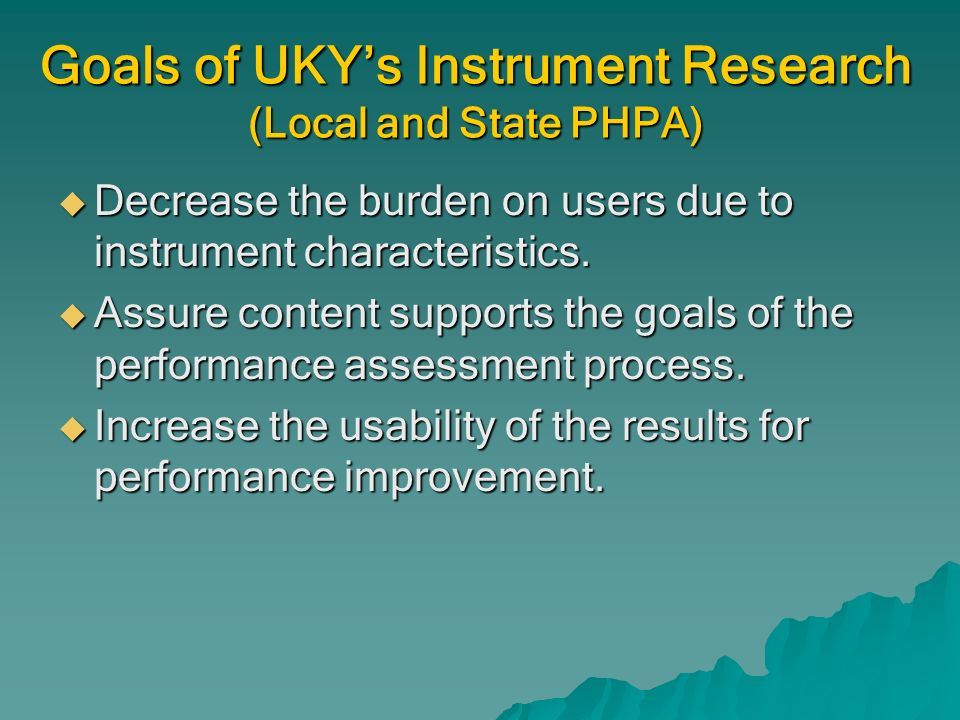 Instrument Content Examine unreliable EPHS and subscales Examine unreliable EPHS and subscales Determine key content Determine key content Fit content into a logic model with inputsoutputs--outcomes Fit content into a logic model with inputsoutputs--outcomes
