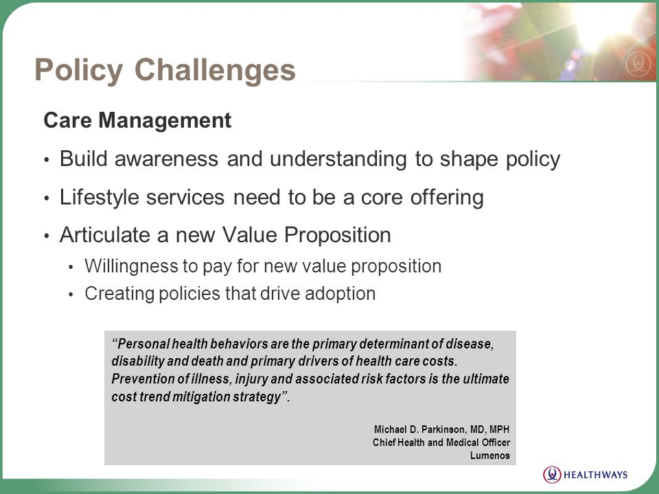 Policy Challenges Built Environment Worksite Culture of Health Incentives Wellness programs and services Addressing the Family Unit Community Involvem