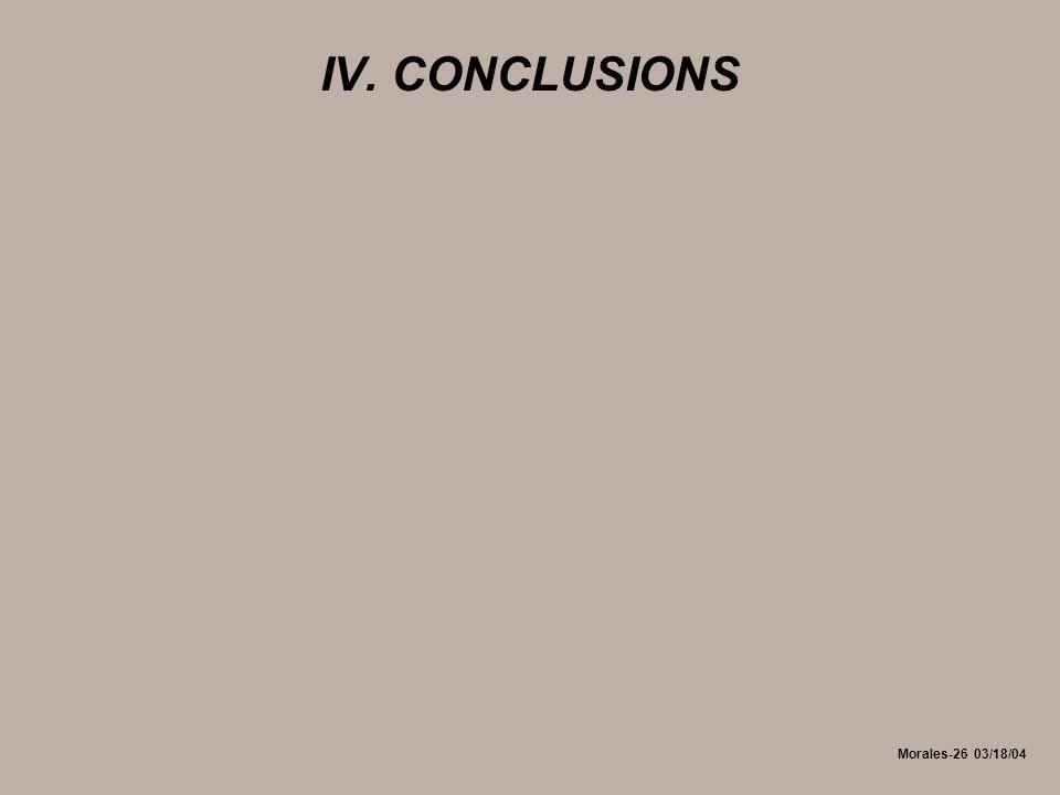 Morales-26 03/18/04 IV. CONCLUSIONS