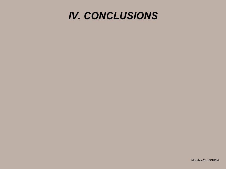 Morales-26 03/18/04 IV. CONCLUSIONS