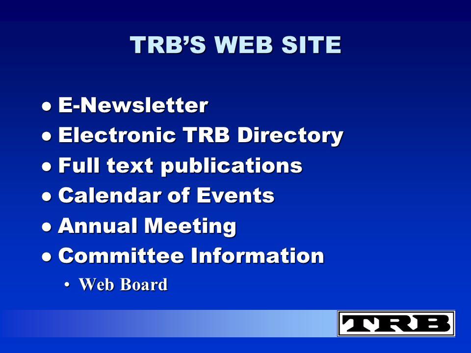 TRBS WEB SITE E-NewsletterE-Newsletter Electronic TRB DirectoryElectronic TRB Directory Full text publicationsFull text publications Calendar of Event