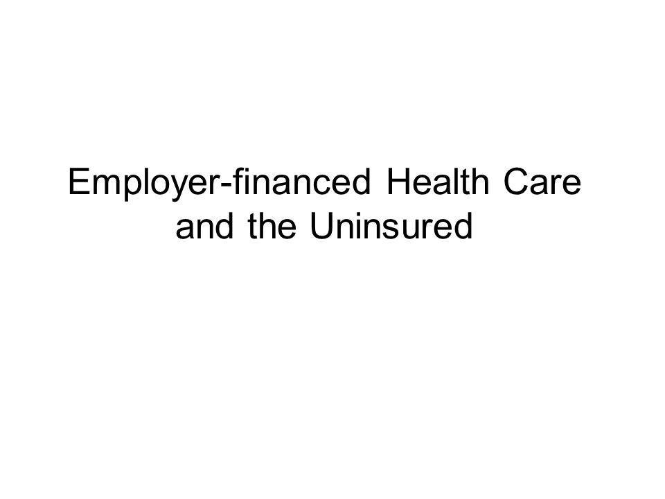Employer-financed Health Care and the Uninsured